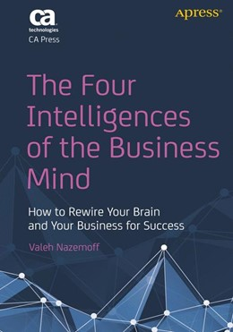 Abbildung von Nazemoff   The Four Intelligences of the Business Mind   1st ed.   2014   How to Rewire Your Brain and Y...