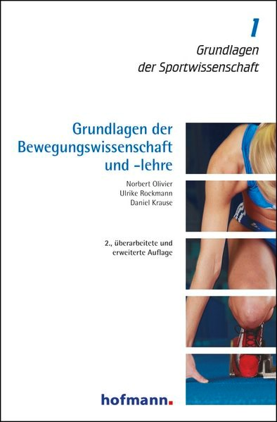 Grundlagen der Bewegungswissenschaft und -lehre   Olivier / Rockmann / Krause   2., überarbeitete und erweiterte Auflage, 2013   Buch (Cover)