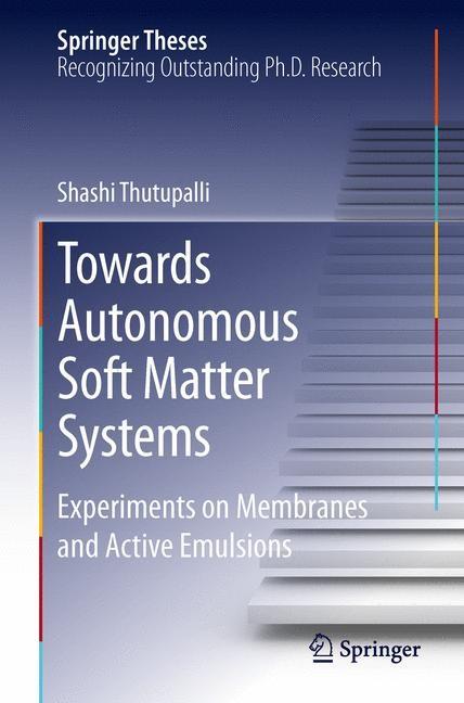 Abbildung von Thutupalli | Towards Autonomous Soft Matter Systems | 2013