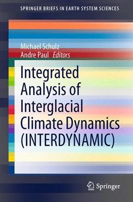 Abbildung von Schulz / Paul | Integrated Analysis of Interglacial Climate Dynamics (INTERDYNAMIC) | 2014