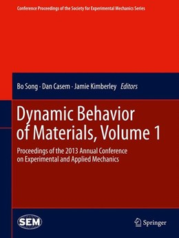Abbildung von Song / Casem / Kimberley | Dynamic Behavior of Materials, Volume 1 | 2013 | Proceedings of the 2013 Annual...