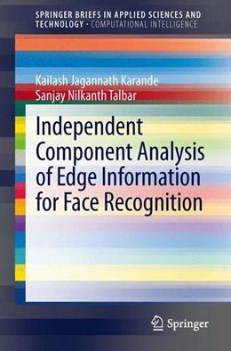 Abbildung von Karande / Talbar | Independent Component Analysis of Edge Information for Face Recognition | 2013