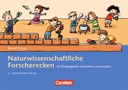Abbildung von Schlag | Naturwissenschaftliche Forscherecken im Kindergarten einrichten und nutzen | | (3., überarbeitete Auflage). B...