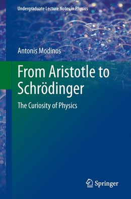 Abbildung von Modinos | From Aristotle to Schrödinger | 2013 | The Curiosity of Physics