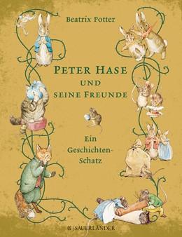Abbildung von Potter | Peter Hase und seine Freunde - Ein Geschichten-Schatz | 2012 | Tales of mayhem and mischief