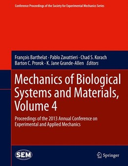 Abbildung von Barthelat / Zavattieri / Korach / Prorok / Grande-Allen | Mechanics of Biological Systems and Materials, Volume 4 | 2013 | Proceedings of the 2013 Annual...