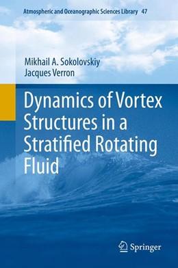 Abbildung von Sokolovskiy / Verron | Dynamics of Vortex Structures in a Stratified Rotating Fluid | 2013 | 47