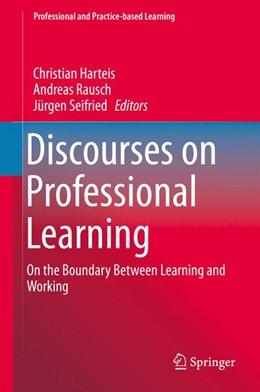 Abbildung von Harteis / Rausch | Discourses on Professional Learning | 1. Auflage | 2014 | 9 | beck-shop.de