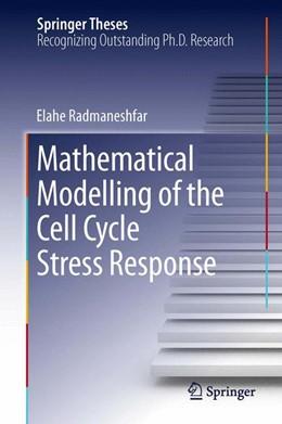 Abbildung von Radmaneshfar | Mathematical Modelling of the Cell Cycle Stress Response | 2013