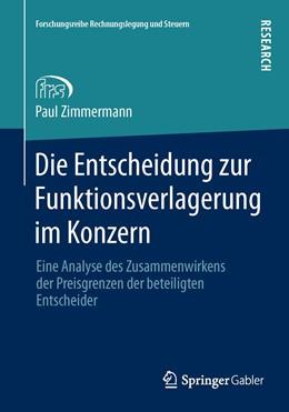 Abbildung von Zimmermann   Die Entscheidung zur Funktionsverlagerung im Konzern   1. Auflage 2013   2013   Eine Analyse des Zusammenwirke...