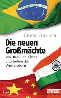 Abbildung von Follath | Die neuen Großmächte | 2. Auflage | 2013 | Wie Brasilien, China und Indie...