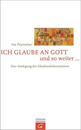 Abbildung von Praetorius | Ich glaube an Gott und so weiter ... | 1. Auflage | 2013 | beck-shop.de