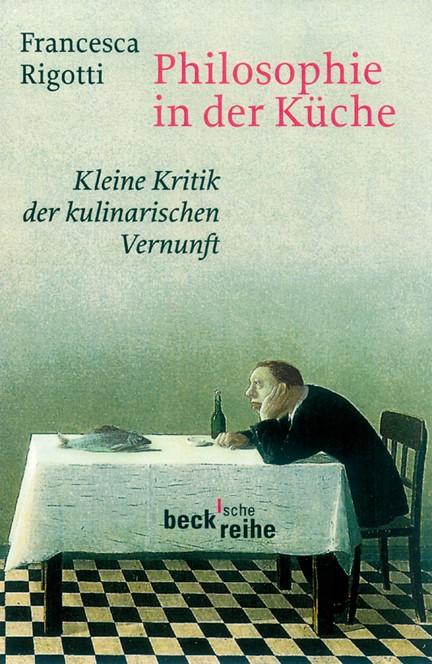 Cover: Francesca Rigotti, Philosophie in der Küche