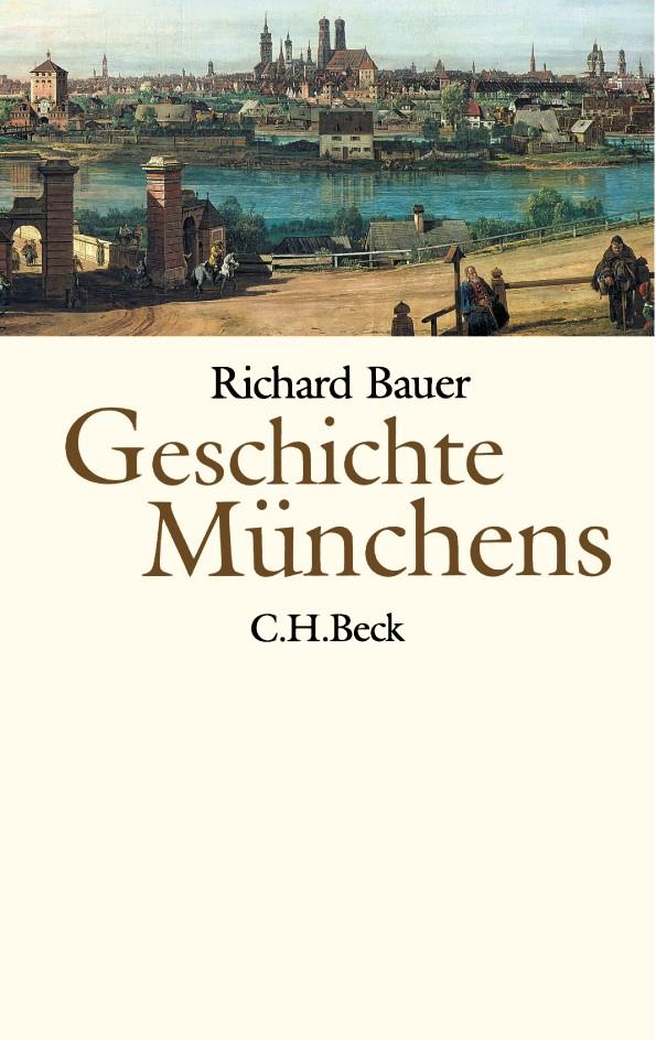 Abbildung von Bauer, Richard   Geschichte Münchens   2. Auflage   2005