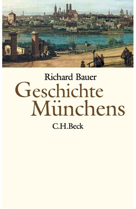 Cover: Richard Bauer, Geschichte Münchens