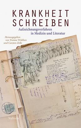 Abbildung von Wübben / Zelle | Krankheit schreiben | 2013 | Aufzeichnungsverfahren in Medi...