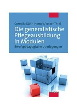 Abbildung von Kühne-Hempe / Thiel | Die generalistische Pflegeausbildung in Modulen | 3. Auflage | 2020 | beck-shop.de