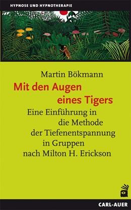 Abbildung von Bökmann | Mit den Augen eines Tigers | 5., unveränd. Aufl. | 2013 | Eine Einführung in die Methode...