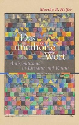 Abbildung von Helfer | Das unerhörte Wort | 2013 | Antisemitismus in Literatur un... | 9