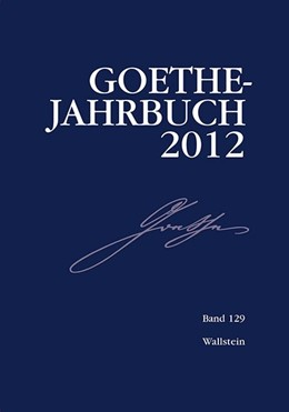 Abbildung von Golz / Meier / Zehm | Goethe-Jahrbuch 2012 | 2013