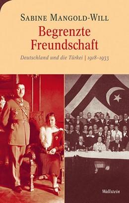 Abbildung von Mangold-Will | Begrenzte Freundschaft | 2013 | Deutschland und die Türkei 191... | 5