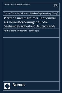 Abbildung von Ehrhart / Petretto / Schneider / König / Blecker / Engerer | Piraterie und maritimer Terrorismus als Herausforderungen für die Seehandelssicherheit Deutschlands | 2013 | Politik, Recht, Wirtschaft, Te... | 210