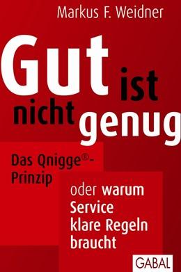 Abbildung von Weidner | Gut ist nicht genug | 2013 | Das Qnigge®-Prinzip oder warum... | 517