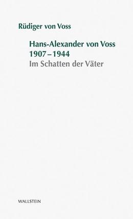 Abbildung von Voss   Hans-Alexander von Voss 1907-1944   2013   Im Schatten der Väter   2012