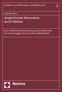 Abbildung von Herrmann | Vergleichende Warentests durch Medien | 2013 | Eine rechtliche Neueinordnung ... | 2