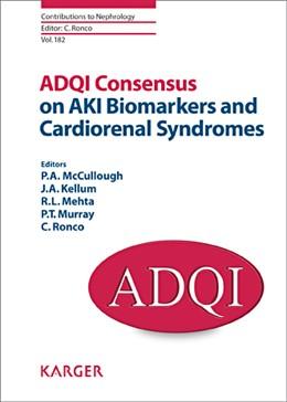 Abbildung von McCullough / Kellum / Mehta / Murray / Ronco | ADQI Consensus on AKI Biomarkers and Cardiorenal Syndromes | 2013 | 182