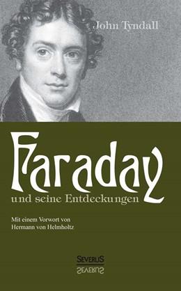 Abbildung von Tyndall   Faraday und seine Entdeckungen   2013   Eine Gedenkschrift