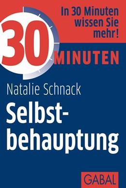 Abbildung von Schnack | 30 Minuten Selbstbehauptung | 1. Auflage 2013 | 2013