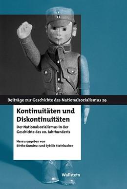 Abbildung von Kundrus / Steinbacher | Kontinuitäten und Diskontinuitäten | 2013 | Der Nationalsozialismus in der... | 29