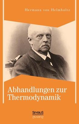 Abbildung von von Helmholtz | Abhandlungen zur Thermodynamik | 2013