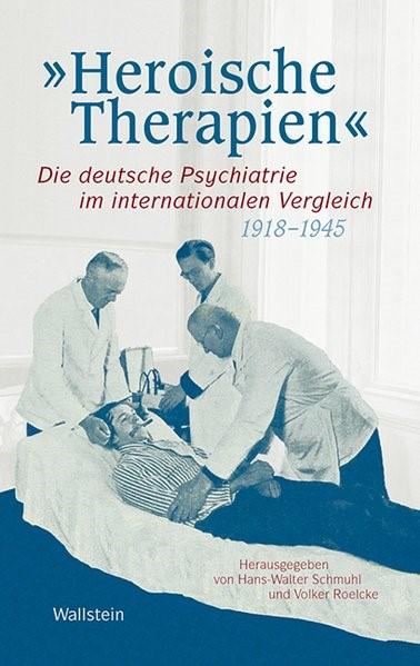 Abbildung von Schmuhl / Roelcke   »Heroische Therapien«   2013