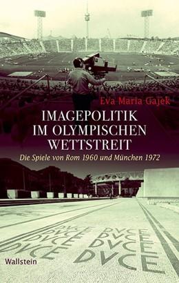 Abbildung von Gajek | Imagepolitik im olympischen Wettstreit | 2013 | Die Spiele von Rom 1960 und Mü... | 7