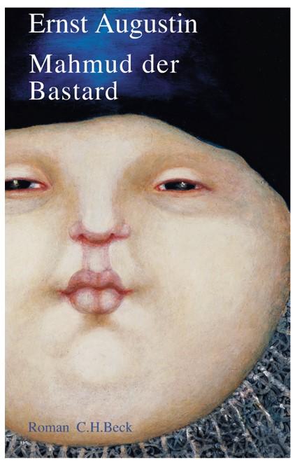Cover: Ernst Augustin, Mahmud der Bastard
