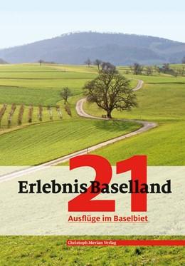 Abbildung von Zahnd / Neyerlin   Erlebnis Baselland   1. Auflage   2013   21 Ausflüge im Baselbiet