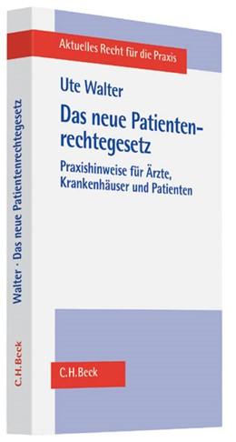 Abbildung von Walter | Das neue Patientenrechtegesetz | 2013 | Praxishinweise für Ärzte, Kran...