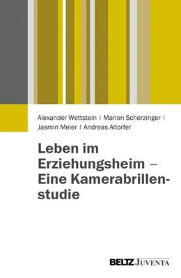 Abbildung von Wettstein / Scherzinger / Meier | Leben im Erziehungsheim - Eine Kamerabrillenstudie | 2013 | Aggression und Konflikt in Umw...
