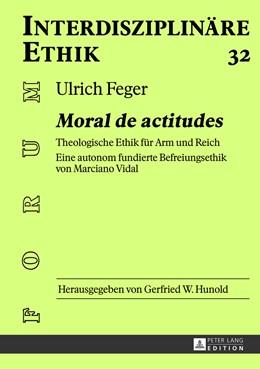 Abbildung von Feger | «Moral de actitudes» | 2013 | Theologische Ethik für Arm und... | 32