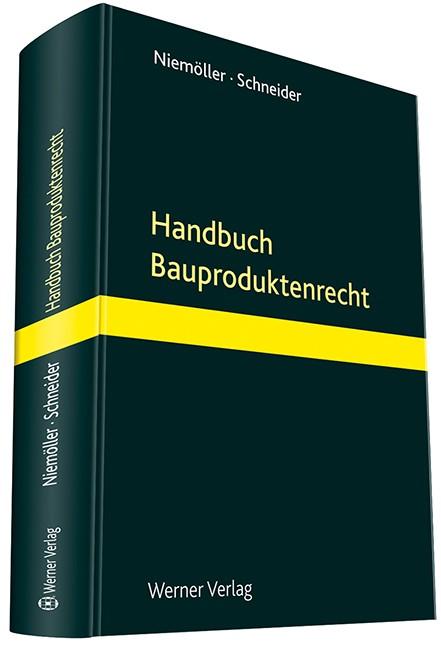 Abbildung von Niemöller / Schneider (Hrsg.) | Handbuch Bauproduktenrecht | 2019