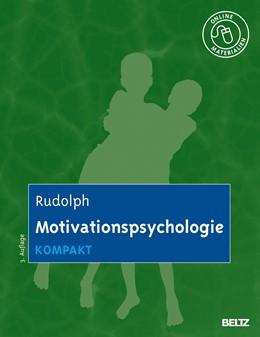 Abbildung von Rudolph | Motivationspsychologie kompakt | 3., überarbeitete Aufl. | 2013