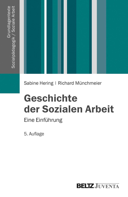 Geschichte der Sozialen Arbeit | Hering / Münchmeier | 5., überarbeitete Aufl., 2014 | Buch (Cover)