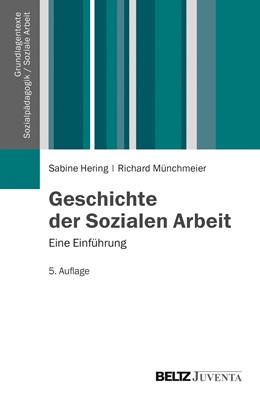 Abbildung von Hering / Münchmeier | Geschichte der Sozialen Arbeit | 5., überarbeitete Aufl. | 2014 | Eine Einführung