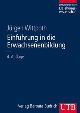 Abbildung von Wittpoth | Einführung in die Erwachsenenbildung | überarb. u. aktual. Aufl. | 2013