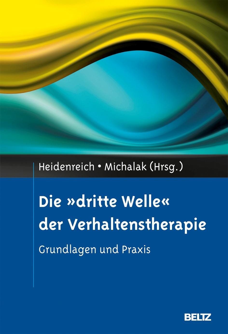 Abbildung von Heidenreich / Michalak   Die »dritte Welle« der Verhaltenstherapie   Originalausgabe   2013