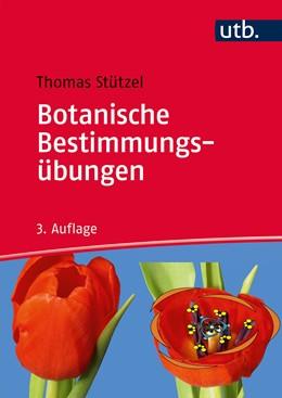 Abbildung von Stützel   Botanische Bestimmungsübungen   3., vollständig aktualisierte Auflage   2015   Praktische Einführung in die P...