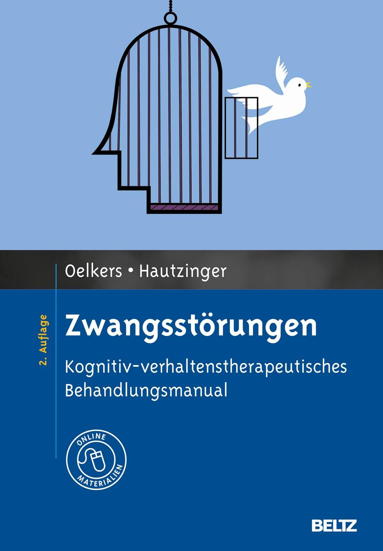 Abbildung von Oelkers / Hautzinger | Zwangsstörungen | 2., vollständig überarbeitete Auflage 2013 | 2013