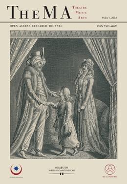 Abbildung von Hüttler / Pernerstorfer / Weidinger   TheMA - Open Access Research Journal for Theatre, Music, Arts   2013   Vol I/1, 2012   Vol I/1